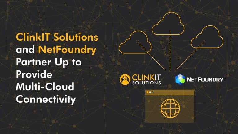ClinkIT Solutions NetFoundry Partner Up to Provide Multi-Cloud Connectivity img