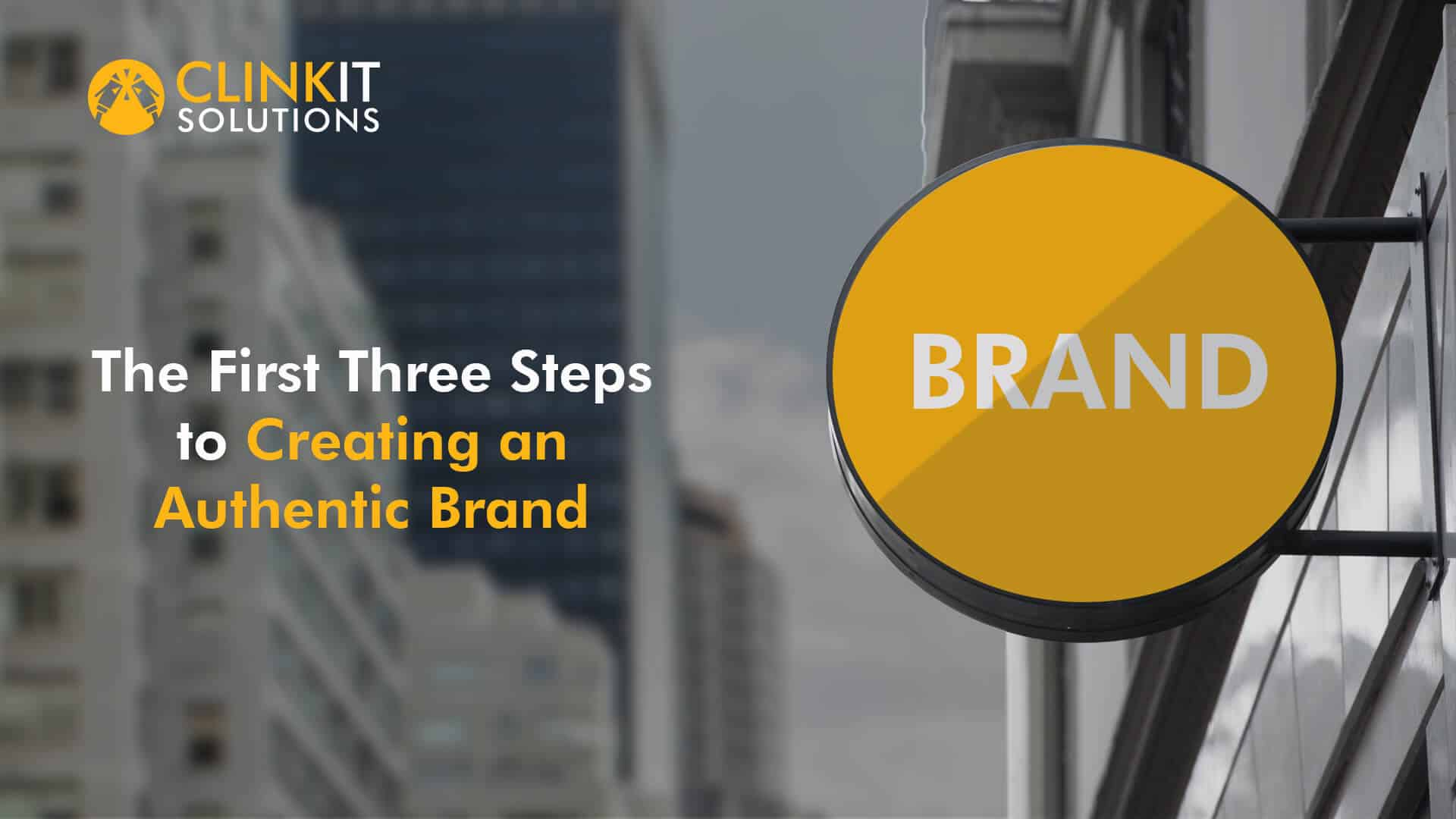 First Three Steps to Creating an Authentic Brand