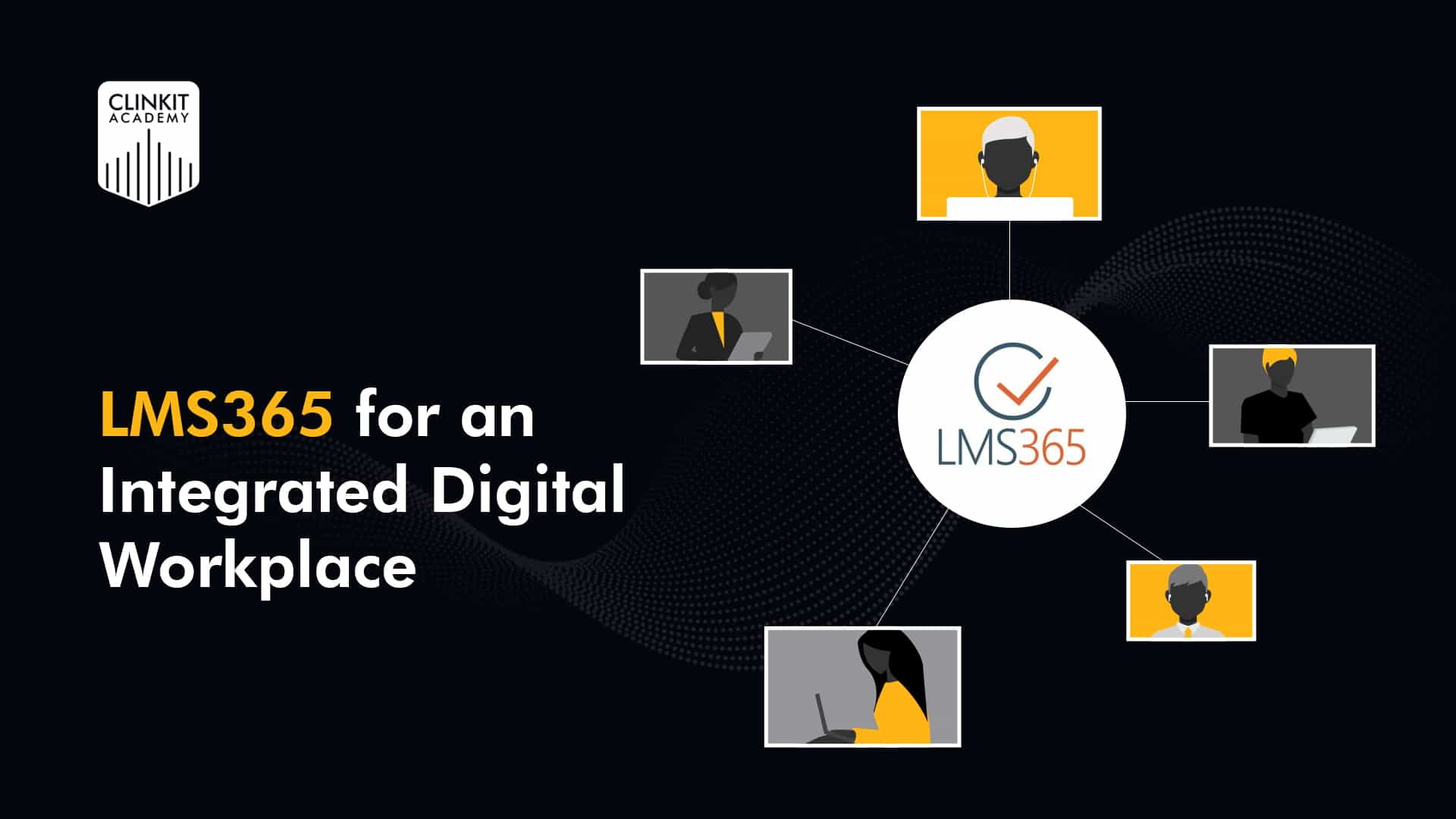 LMS365 for an Integrated Digital Workplace
