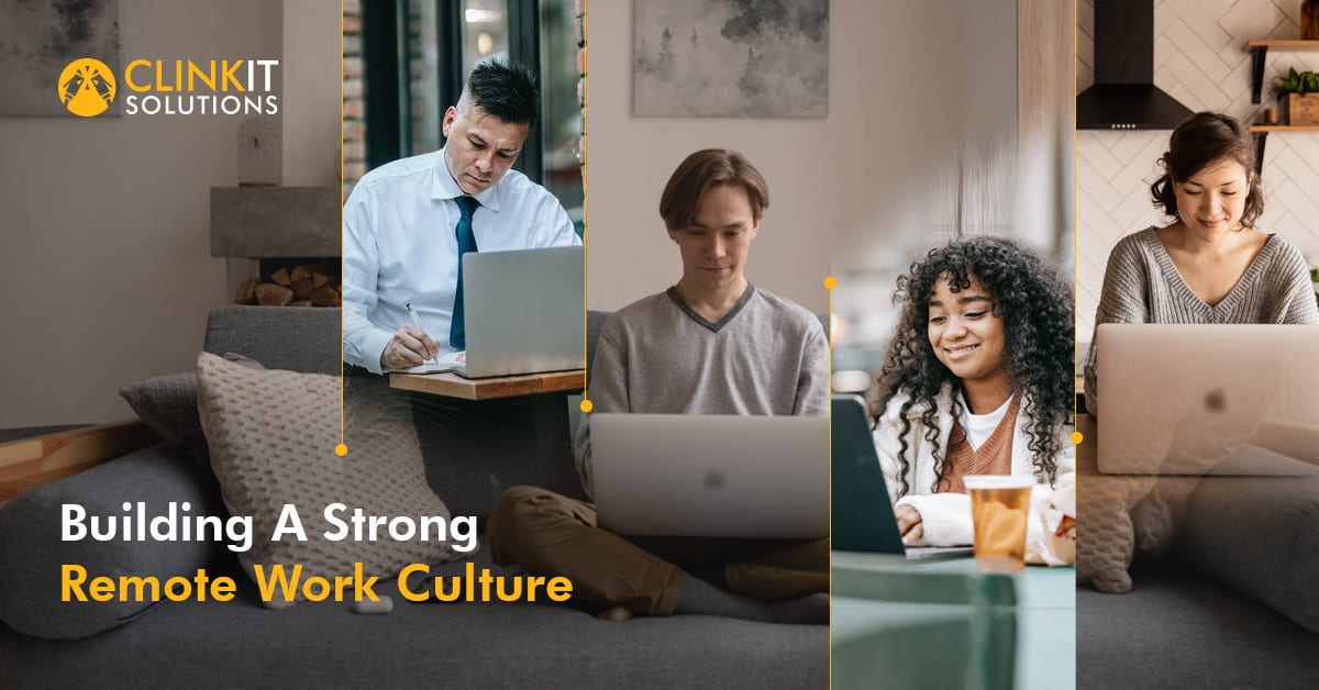 Building A Strong Remote Work Culture