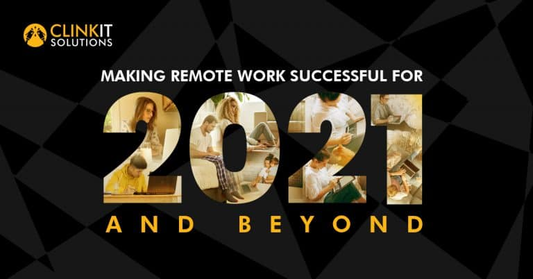 Making Remote Work Successful for 2021 and Beyond
